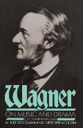 Wagner On Music & Drama A Compendium Of