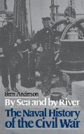 By Sea and By River : a Naval History of the Civil War (89 Edition) Cover