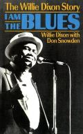 I Am The Blues The Willie Dixon Story