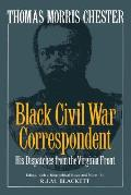 Thomas Morris Chester, Black Civil War Correspondent