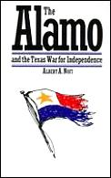 Alamo & the Texas War of Independence: Heroes, Myths & History