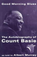 Good Morning Blues: The Autobiography of Count Basie Cover