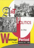 Art and Politics in the Weimar Period: The New Sobriety, 1917-1933