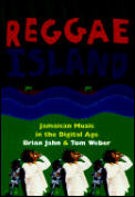 Reggae Island: Jamaican Music in the Digital Age