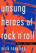Unsung Heroes of Rock'n'roll (99 Edition)