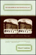 Shadow of the Winter Palace : Russia's Drift To Revolution, 1825-1917 (76 Edition)