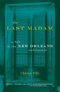 The Last Madam: A Life in the New Orleans Underworld Cover