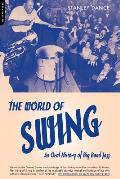 World of Swing An Oral History of Big Band Jazz