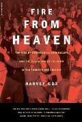 Fire from Heaven: The Rise of Pentecostal Spirituality and the Reshaping of Religion in the 21st Century