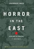 Horror in the East Japan & the Atrocities of World War 2
