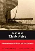 Fortress Third Reich German Fortifications & Defense Systems in World War II