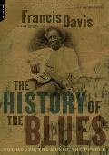 History of the Blues The Roots the Music the People