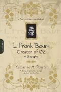 L Frank Baum Creator Of Oz