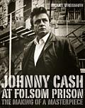Johnny Cash At Folsom Prison The Making