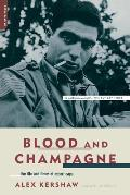 Blood & Champagne The Life & Times of Robert Capa