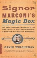 Signor Marconis Magic Box The Most Remarkable Invention of the 19th Century
