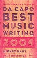Da Capo Best Music Writing 2004 The Years Finest Writing on Rock Hip Hop Jazz Pop Country & More