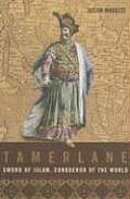 Tamerlane: Sword of Islam, Conqueror of the World
