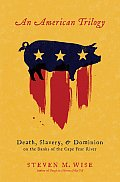 American Trilogy Death Slavery & Dominion on the Banks of the Cape Fear River