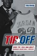 Tip Off How the 1984 NBA Draft Changed Basketball Forever