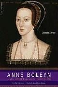 Anne Boleyn A New Life of Englands Tragic Queen