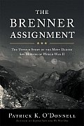 The Brenner Assignment: The Untold Story of the Most Daring Spy Mission of World War II Cover