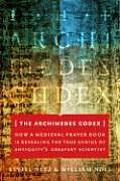 Archimedes Codex How a Medieval Prayer Book Is Revealing the True Genius of Antiquitys Greatest Scientist