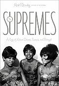 Supremes A Saga of Motown Dreams Success & Betrayal