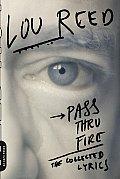 Pass Thru Fire: The Collected Lyrics
