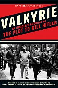 Valkyrie An Insiders Account of the Plot to Kill Hitler