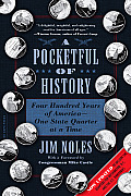 Pocketful of History Four Hundred Years of America One State Quarter at a Time