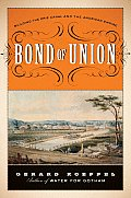 Bond of Union: Building the Erie Canal and the American Empire Cover
