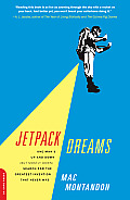 Jetpack Dreams: One Man's Up and Down (But Mostly Down) Search for the Greatest Invention That Never Was Cover