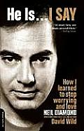 He Is I Say How I Learned to Stop Worrying & Love Neil Diamond