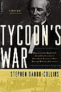 Tycoon's War: How Cornelius Vanderbilt Invaded a Country to Overthrow America's Most Famous Military Adventurer
