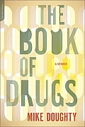 The Book of Drugs: A Memoir Cover