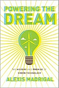 Powering the Dream: The History and Promise of Green Technology Cover