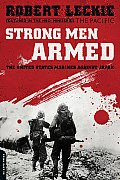 Strong Men Armed The United States Marines Against Japan