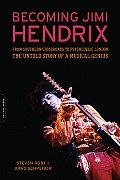 Becoming Jimi Hendrix: From Southern Crossroads to Psychedelic London, the Untold Story of a Musical Genius Cover