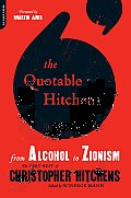 The Quotable Hitchens: From Alcohol to Zionism: The Very Best of Christopher Hitchens Cover