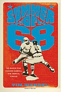 Summer of '68: The Season That Changed Baseball--And America--Forever Cover