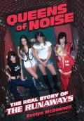 Queens of Noise The Real Story of the Runaways