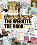 CollegeHumor. The Website. The Book