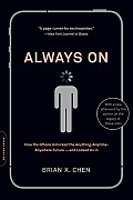 Always on: How the iPhone Unlocked the Anything-Anytime-Anywhere Future--And Locked Us in Cover