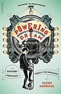 Powering the Dream The History & Promise of Green Technology