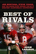 Best of Rivals: Joe Montana, Steve Young, and the Inside Story Behind the NFL's Greatest Quarterback Controversy Cover