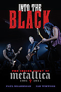 Into the Black: The Inside Story of Metallica, 1991-2014