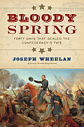 Bloody Spring Forty Days That Sealed the Confederacys Fate