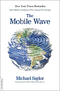The Mobile Wave: How Mobile Intelligence Will Change Everything Cover
