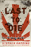 Last to Die A Defeated Empire a...